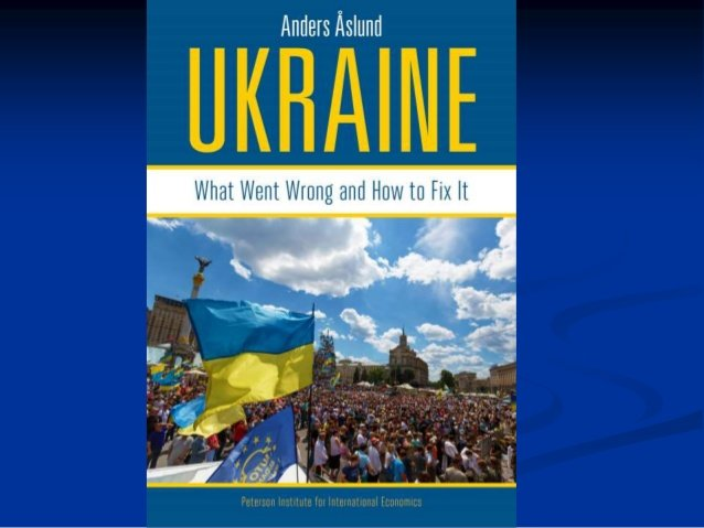 ukraine-what-went-wrong-and-how-to-fix-it-anders-aslund